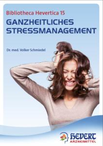 Cover der Bibliotheca Hevert 15: Ganzheitliches stressmanagement