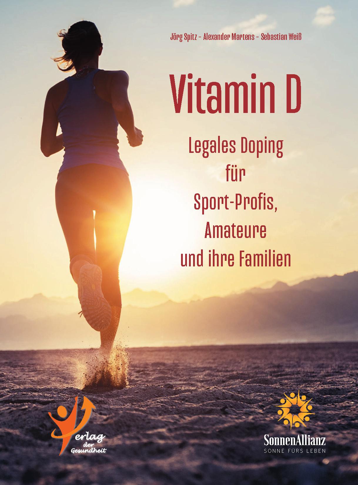 Vorschaubild: Vitamin D - Legales Doping für Sport Profis, Amateure und ihre Familien