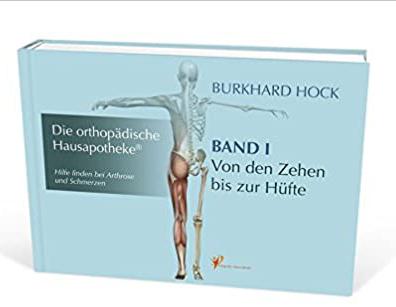 Die Orthopädische Hausapotheke® Band 1 – Von den Zehen bis zur Hüfte