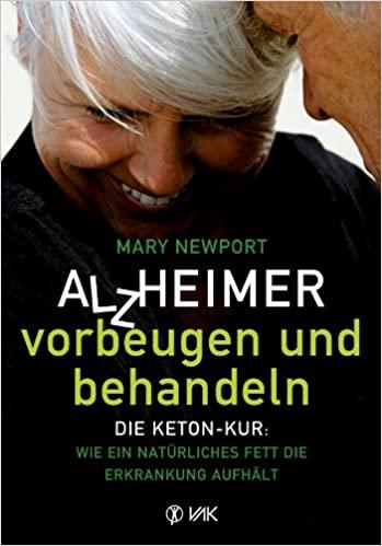 Buch: Alzheimer - vorbeugen und behandeln: Die Keton-Kur
