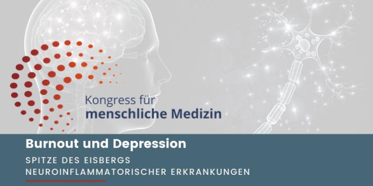 Der Kongress für menschliche Medizin 2021 – Burnout & Depression